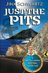 Just The Pits (Hetta Coffey Series) by Jinx Schwartz (2013-07-22)