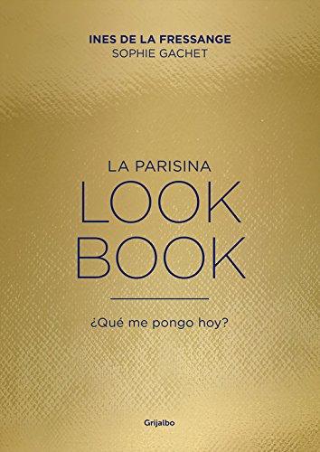 La parisina. Lookbook: ¿Qué me pongo hoy? (OCIO Y ENTRETENIMIENTO)