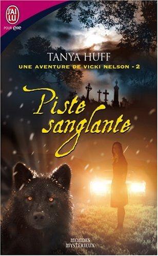 Une aventure de Vicki Nelson, Tome 2 : Piste sanglante par Tanya Huff