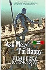 Ask Me if I'm Happy by Kimberly Menozzi (31-May-2011) Paperback Paperback