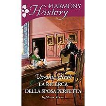 La ricerca della sposa perfetta (Italian Edition)