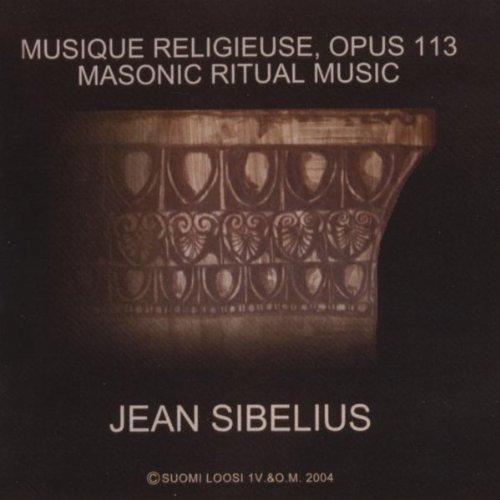 Jean Sibelius: Musique Religieuse Op. 113 - Masonic Ritual Music