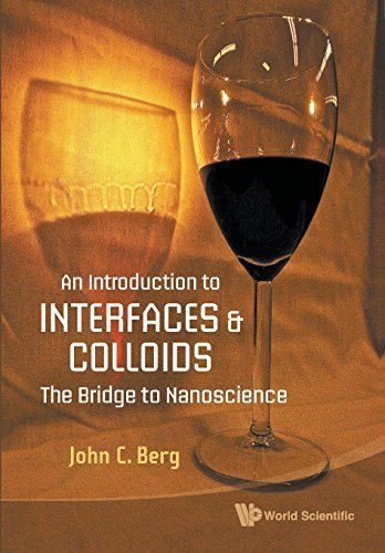 An Introduction to Interfaces and Colloids: The Bridge to Nanoscience by John C Berg (2009-11-18)
