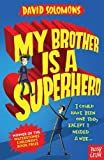 My Brother Is a Superhero by David Solomons front cover