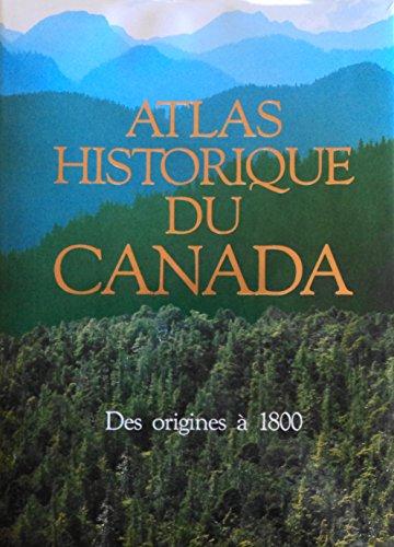 Atlas historique du Canada par Geoffrey J Matthews