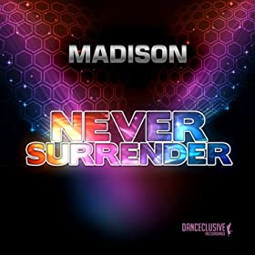 Madison-Never Surrender