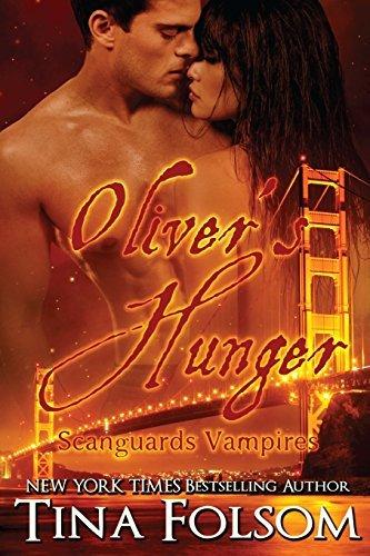 Oliver's Hunger (Scanguards Vampires #7) by Tina Folsom (2016-02-25)