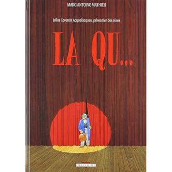 Julius Corentin Acquefacques, prisonnier des rêves, tome 2 : La Qu...
