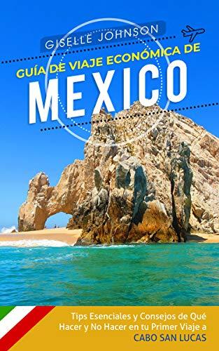 Guía de Viaje económica de México: Tips esenciales y consejos de ...