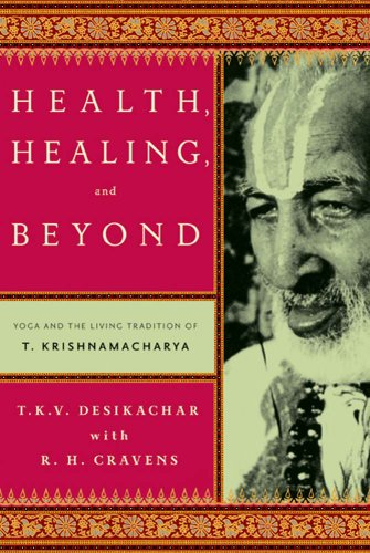 Health, Healing, and Beyond: Yoga and the Living Tradition ...