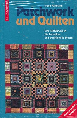 Patchwork und Quilten: Einführung in Techniken und traditionelle Muster