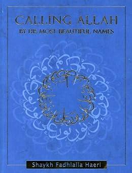 Calling Allah By His Most Beautiful Names (English Edition) di [Haeri, Shaykh Fadhlalla]