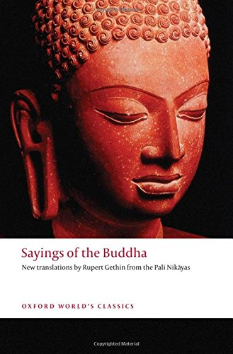 Sayings of the Buddha: New translations from the Pali Nikayas (Oxford World\'s Classics)
