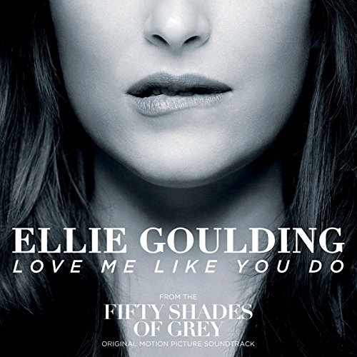 "Love Me Like You Do (From ""Fif..."