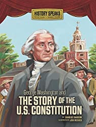 George Washington and the Story of the U.S. Constitution (History Speaks: Picture Books Plus Reader's Theater (Library)) by Candice F Ransom (2011-01-01)