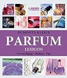 Dumonts kleine parfum lexicon / druk 1: productie - merken - praktijk