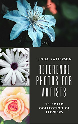 reference-photos-for-artists-selected-collection-of-flowers-english-edition