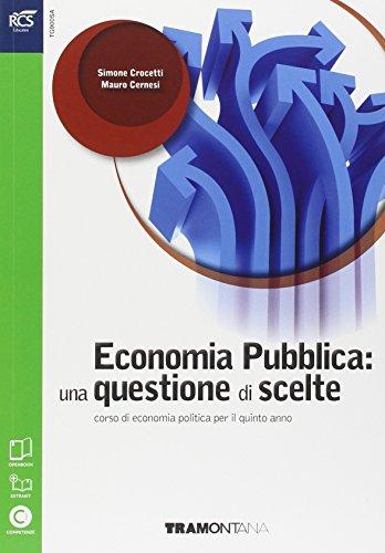 Economia pubblica: una questione di scelte. Per le Scuole superiori. Con espansione online