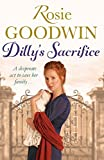 Dilly's Sacrifice (Dilly's Story Book 1) by Rosie Goodwin