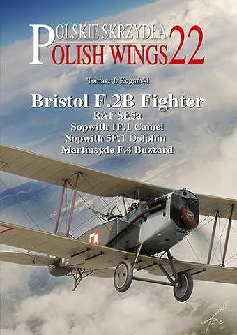 Bristol F.2B Fighter: RAF SE5a, Sopwith 1F.1 Camel, Sopwith 5F.1 Dolphin, Martinsyde F.4 Buzzard