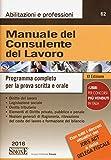 Scarica Libro Manuale del consulente del lavoro Programma completo per la prova scritta e orale (PDF,EPUB,MOBI) Online Italiano Gratis