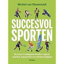Succesvol sporten: De beste trainingsmethoden volgens coaches, topsporters en wetenschappers