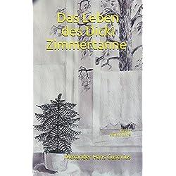 Das Leben des Dicki Zimmertanne: Roman für Menschen zwischen 8 und 88 Jahren