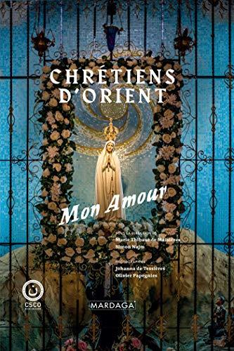 Chrétiens d'Orient : Mon amour