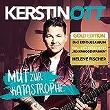 """Mut zur Katastrophe (Gold Edition inkl. """"Regenbogenfarben"""" - Duett mit Helene Fischer) - Kerstin Ott"""