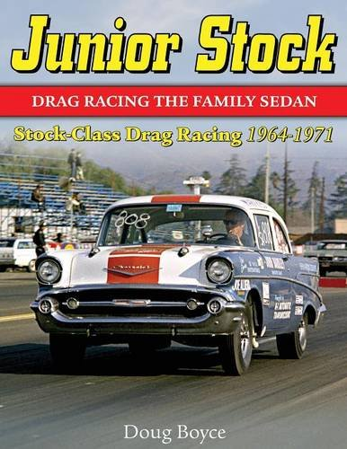 Junior Stock: Drag Racing the Family Sedan por Doug Boyce