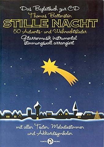 Stille Nacht: 50 Advents- und Weihnachtslieder. Gitarrenmusik instrumental stimmungsvoll arrangiert.