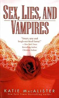 Sex, Lies, and Vampires (Dark Ones series) by [MacAlister, Katie]