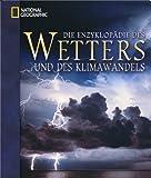 Die Enzyklopädie des Wetters und des Klimawandels - Richard Whitaker, Hans-F. Graf, Richard Grotjahn, Marilyn N. Raphael, Clive Saunders, Juliane L. Fry