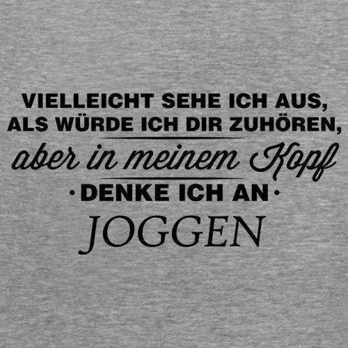 Vielleicht sehe ich aus als würde ich dir zuhören aber in meinem Kopf denke ich an Joggen - Damen T-Shirt - 14 Farben Sportlich Grau