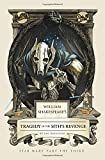 William Shakespeare's Tragedy of the Sith's Revenge (William Shakespeare's Star Wars)