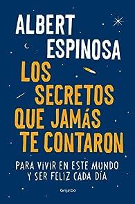 Los secretos que jamás te contaron par Albert Espinosa