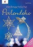 Weihnachtliche Perlendeko - Ingrid Moras