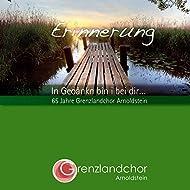 Erinnerung - in gedanken bin i bei dir (65 jahre grenzlandchor arnoldstein)