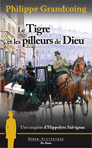 Une enquête d'Hippolyte Salvignac (1) : Le Tigre et les pilleurs de Dieu