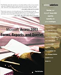 Microsoft Access 2003 Forms, Reports, and Queries by Paul McFedries (2004-08-28)