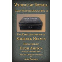Without My Boswell: Five Early Adventures of Sherlock Holmes