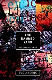 Damned Yard and Other Stories by Ivo Andric (1993-05-04) - Ivo Andric