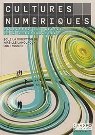 Cultures numériques par Mireille Lamouroux