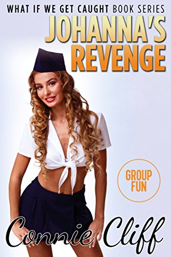 johannas-revenge-alpha-billionaire-mfm-menage-exhibitionism-adventures-what-if-we-get-caught-book-2-