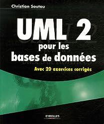 UML 2 pour les bases de données : Avec 20 exercices corrigés
