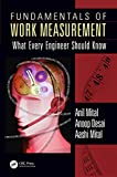 Fundamentals of Work Measurement: What Every Engineer Should Know (English Edition)