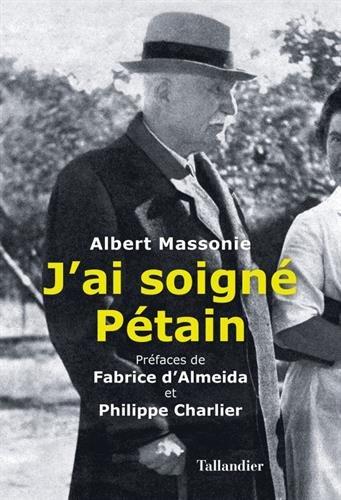 J'ai soigné Pétain