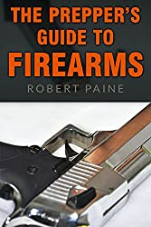 The Prepper's Guide to Firearms (English Edition)
