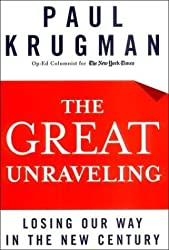 The Great Unraveling: Losing Our Way in the New Century by Paul Krugman (2003-08-17)