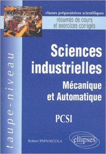 Sciences industrielles PCSI : Mécanique et automatique de Robert Papanicola ( 8 décembre 2003 )